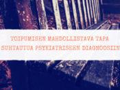 Toipumisen mahdollistava tapa suhtautua psykiatriseen diagnoosiin